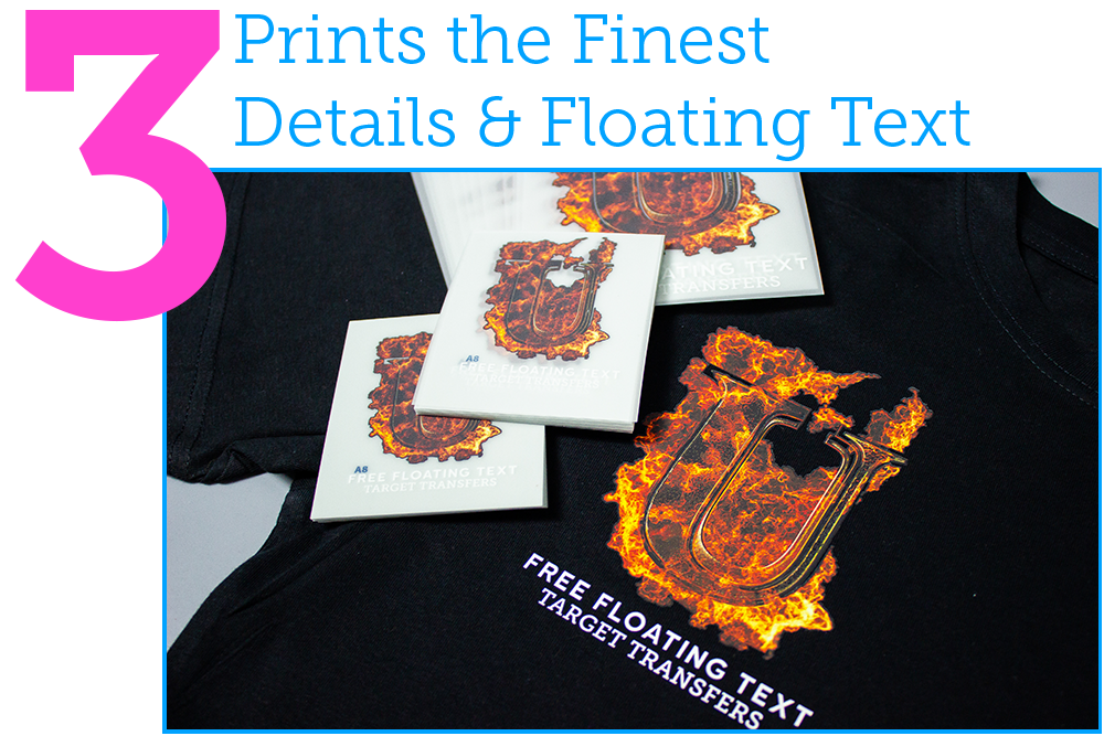 3. prints finest details and floating text